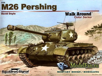 Squadron Signal (Armor Walk Around) 5706 - M26 Pershing