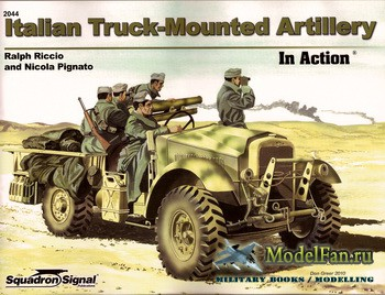 Squadron Signal (Armor In Action) 2044 - Italian Truck-Mounted Artillery