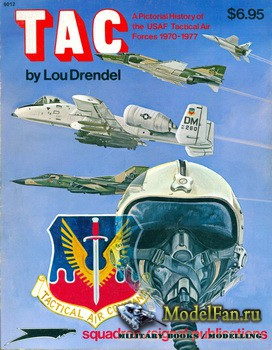 Squadron Signal (Specials Series) 6012 - TAC. A Pictorial History of the USAF Tactical Air Forces 1970-1977