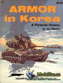 Squadron Signal (Specials Series) 6038 - Armor in Korea. A Pictorial History