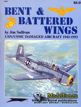 Squadron Signal (Specials Series) 6043 - Bent & Battered Wings (1943-1953)