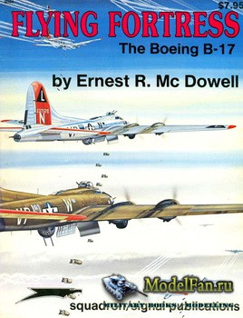 Squadron Signal (Specials Series) 6045 - Flying Fortress. The Boeing B-17
