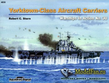 Squadron Signal (Warships In Action) 4030 - Yorktown-Class Aircraft Carriers