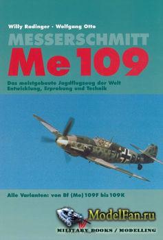 Messerschmitt Me 109 Alle Varianten: von Bf (Me) 109F bis 109K (Willy Radin ...