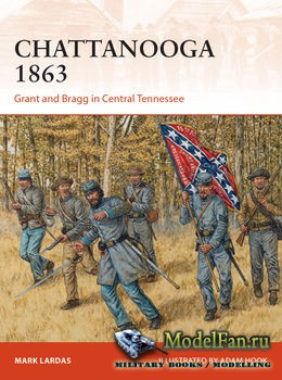 Osprey - Campaign 295 - Chattanooga 1863: Grant and Bragg in Central Tennes ...