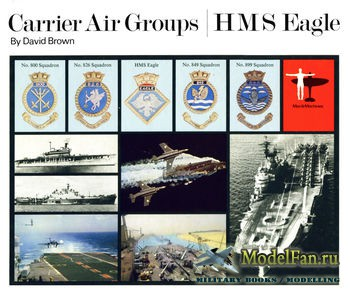 Carrier Air Groups Volume 1: HMS Eagle (David Brown)
