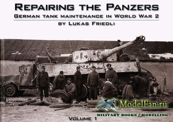 Repairing the Panzers Volume 1 (Lukas Friedli)
