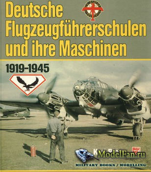 Deutsche Flugzeugfuhrerschulen und ihre Maschinen 1919-1945 (Karl Reis)