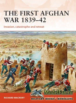 Osprey - Campaign 298 - The First Afghan War 1839-1842