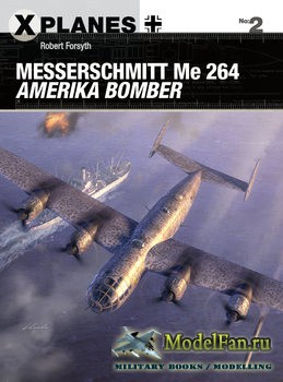 Osprey - X-Planes 2 - Messerschmitt Me 264 Amerika Bomber