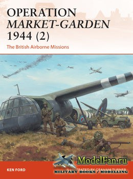Osprey - Campaign 301 - Operation Market-Garden 1944 (2): The British Airborne Missions