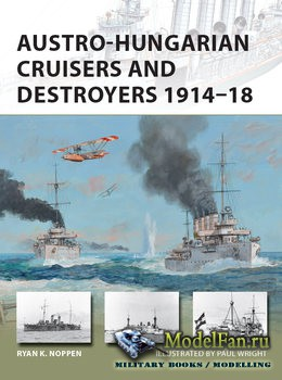 Osprey - New Vanguard 241 - Austro-Hungarian Cruisers and Destroyers 1914-1918