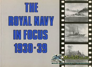 The Royal Navy in Focus 1930-1939 (Mike Critchley)