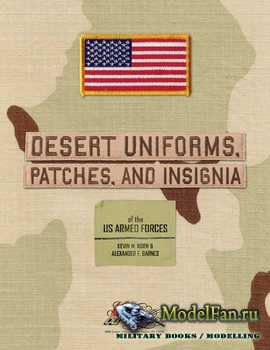 Desert Uniforms, Patches, and Insignia of the US Armed Forces  (Kevin M. Born, Alexander F. Barnes)