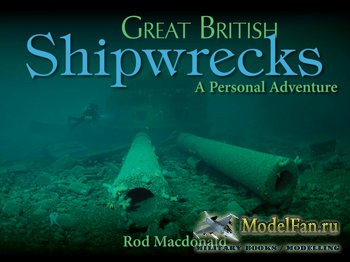 Great British Shipwrecks (Rod Macdonald)