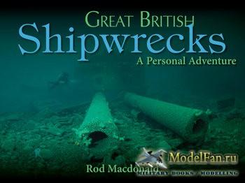 Great British Shipwrecks (Rod Macdonald)