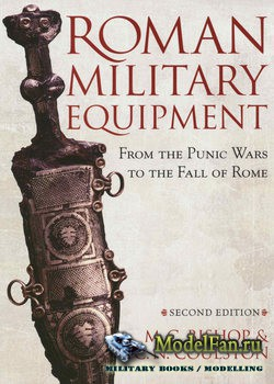 Roman Military Equipment (M.C. Bishop, J.C. Coulston)