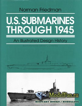 U.S. Submarines Through 1945 (Norman Friedman) (Full Scan)