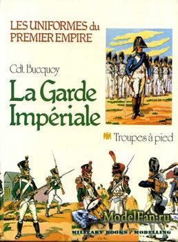 La Garde Imperiale: Troupes a Pied (Cdt. Bucquoy)