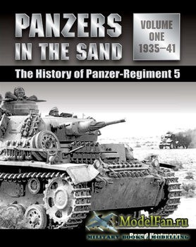 Panzers in the Sand: The History of Panzer-Regiment 5 Volume 1: 1935-1941 (Bernd Hartmann)