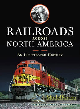 Railroads Across North America: An Illustrated History (Claude Wiatrowski)