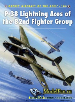 Osprey - Aircraft of the Aces 108 - P-38 Lightning Aces of the 82nd Fighter ...