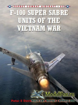 Osprey - Combat Aircraft 89 - F-100 Super Sabre Units of the Vietnam War