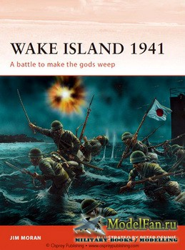 Osprey - Campaign 144 - Wake Island 1941. A Battle to Make the Gods Weep