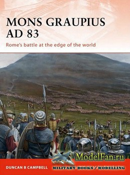 Osprey - Campaign 224 - Mons Graupius AD 83. Rome's Battle at the Edge of  ...