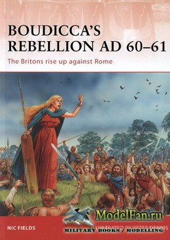 Osprey - Campaign 233 - Boudicca's Rebellion AD 60-61. The Britons rise up ...