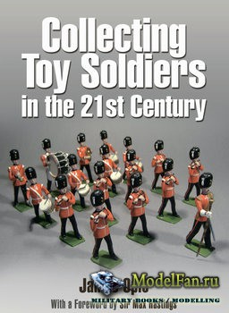 Collecting Toy Soldiers in the 21st Century (James Opie)