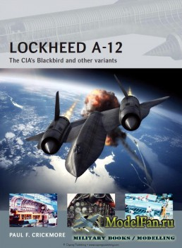 Osprey - Air Vanguard 12 - Lockheed A-12: The CIA's Blackbird and other variants