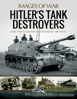 Hitler's Tank Destroyers. Images Of War (Paul Thomas)