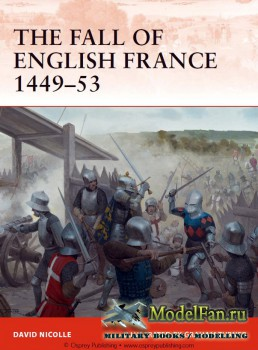 Osprey - Campaign 241 - The Fall of English France 1449-53