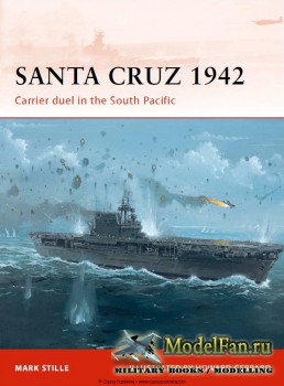 Osprey - Campaign 247 - Santa Cruz 1942. Carrier duel in the South Pacific