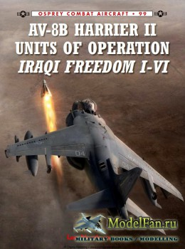Osprey - Combat Aircraft 99 - AV-8B Harrier II Units of Operation Iraqi Freedom I-VI