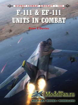 Osprey - Combat Aircraft 102 - F-111 & EF-111 Units in Combat