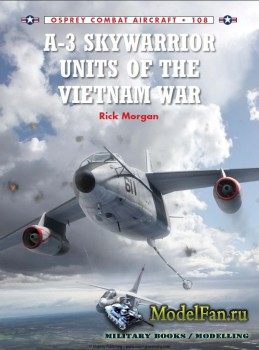 Osprey - Combat Aircraft 108 - A-3 Skywarrior Units of the Vietnam War