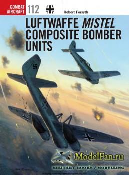 Osprey - Combat Aircraft 112 - Luftwaffe Mistel Composite Bomber Units