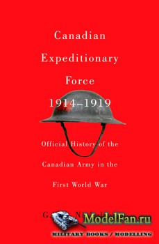 Canadian Expeditionary Force, 1914-1919: Official History of the Canadian A ...