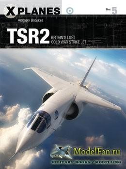 Osprey - X-Planes 5 - TSR2: Britain's Lost Cold War Strike Jet