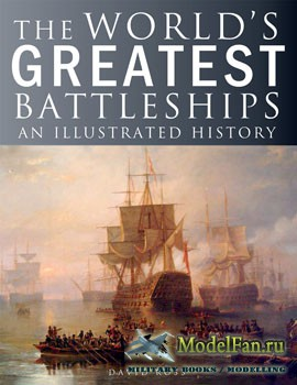 The World's Greatest Battleships: An Illustrated History (David Ross)