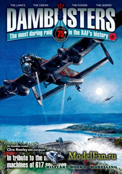Dambusters 75th Anniversary: The Most Daring Raid in the RAF's History