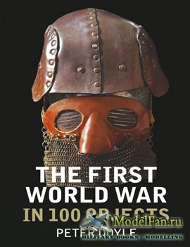 The First World War in 100 Objects (Peter Doyle)
