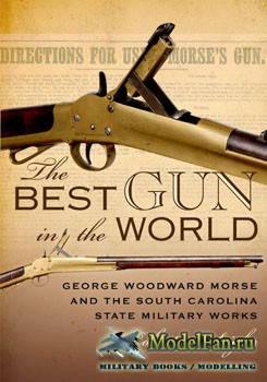 The Best Gun in the World (Robert S.Seigler)