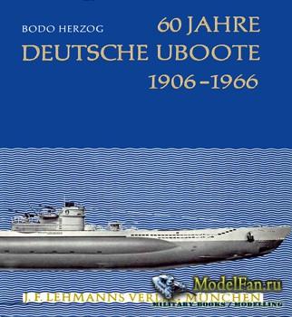 60 Jahre Deutsche U-Boote 1906-1966 (Bodo Herzog)