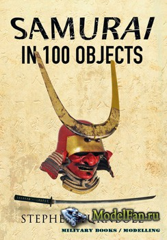 The Samurai in 100 Objects (Stephen Turnbull)