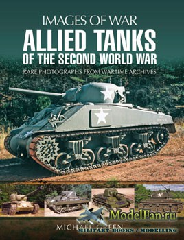 Allied Tanks of the Second World War (Michael Green)