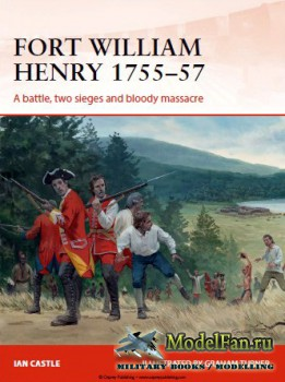 Osprey - Campaign 260 - Fort William Henry 1755-57: A battle, two sieges and bloody massacre