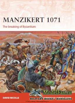 Osprey - Campaign 262 - Manzikert 1071: The breaking of Byzantium